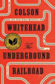 Front cover of the Underground Railroad by Colson Whitehead