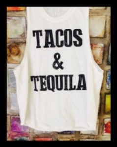 Tacos and Tequila white tank top