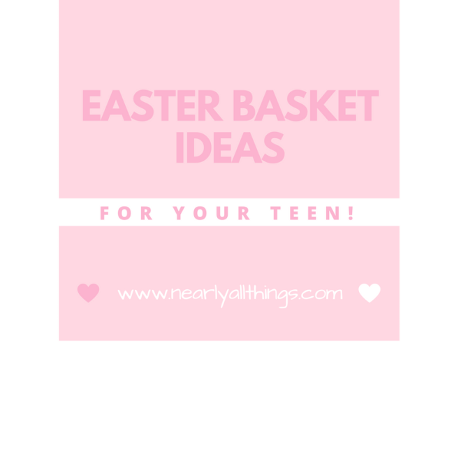 Easter Basket Ideas for Teen