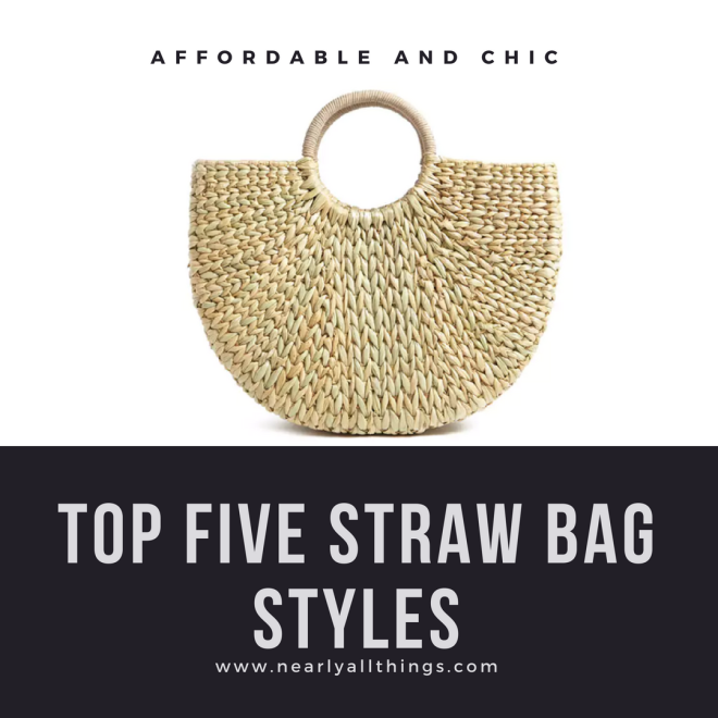 Top Five Straw Bag Styles