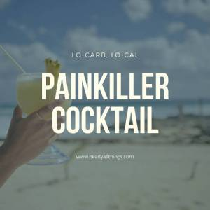 Lo-carb, Lo-cal painkiller cocktail