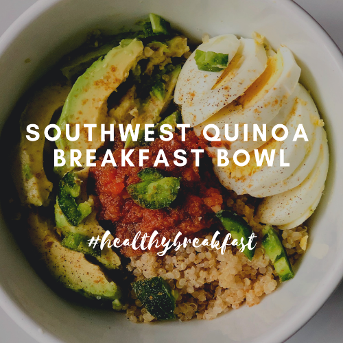 Southwest Quinoa Breakfast Bowl